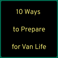 10 Ways to Prepare for Van Life Long Before Moving In